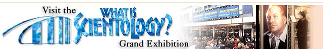 Visit the What is Scientology? Grand Exhibition